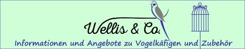 Wellis & Co. - Infos zu Vogelkäfigen und Zubehör